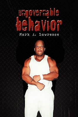 Ungovernable Behavior By Lawrence, Mark